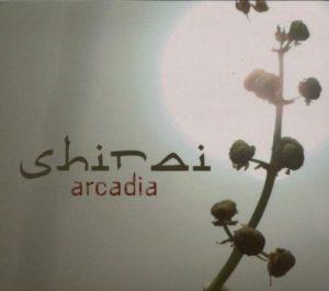 Arcadia, cd de Shirai
